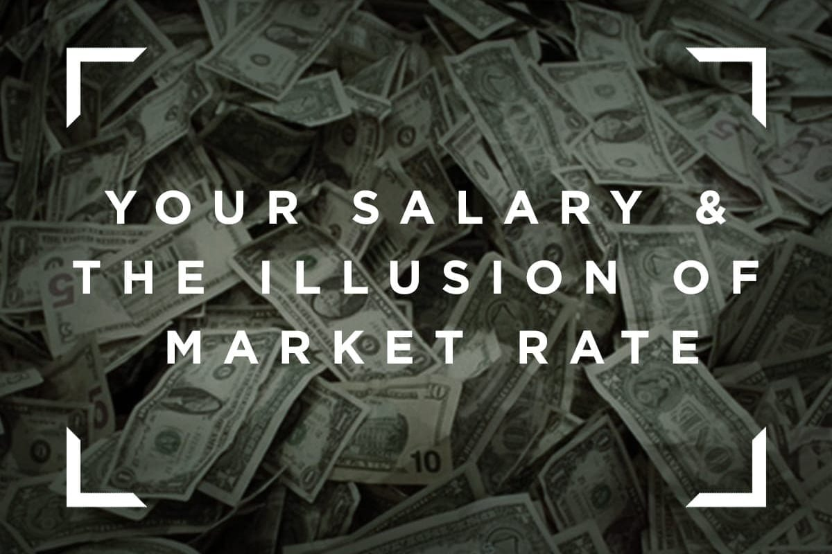 Your Salary & The Illusion Of 'Market Rate'