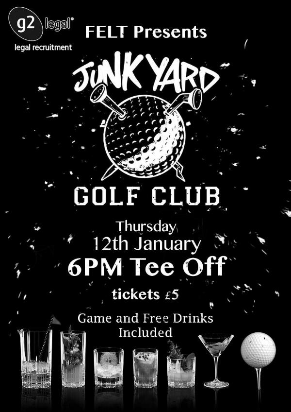 FELT presents JUNKYARD GOLF CLUB EVENT sponsored by G2 LEGAL RECRUITMENT