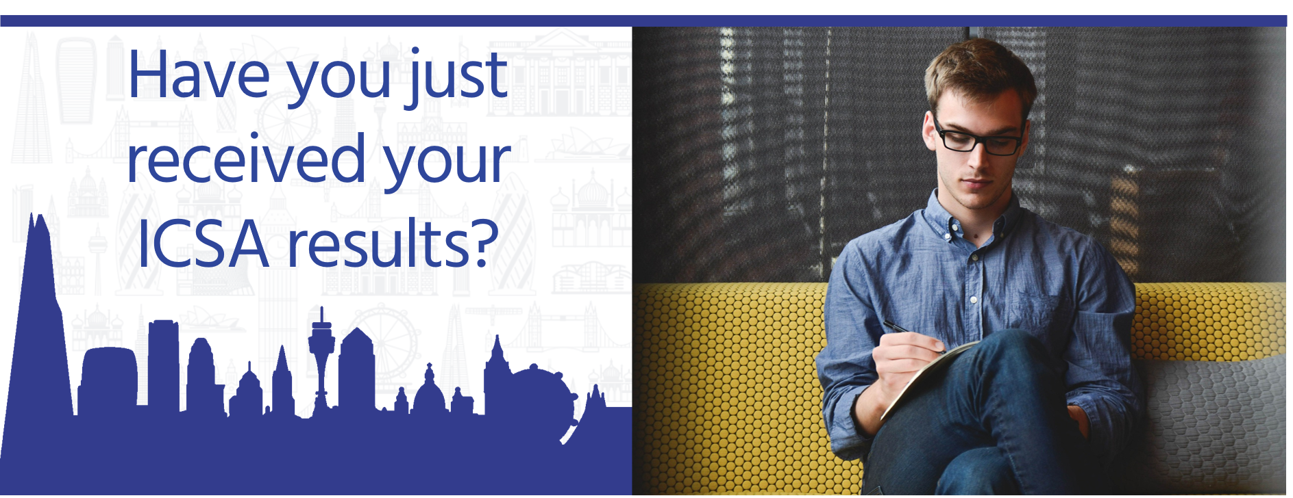 Have you just received your ICSA results?