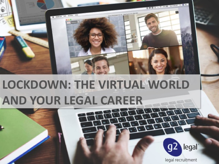 Lockdown: The Virtual World and your Legal Career