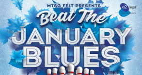 MTSG FELT 'Beat the January Blues'​ Bowling Event